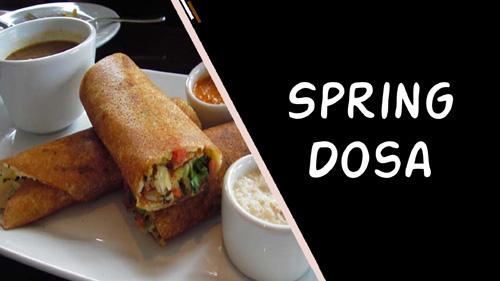 Spring Dosa