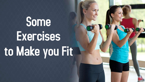 Some Exercises to Make you Fit