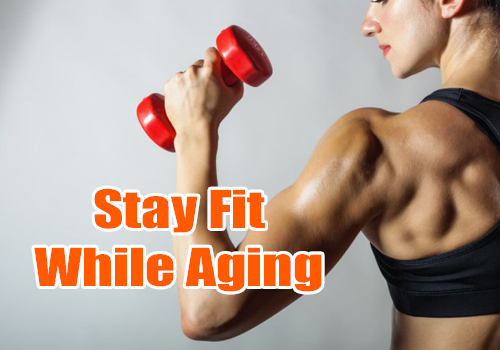 Stay Fit While Aging